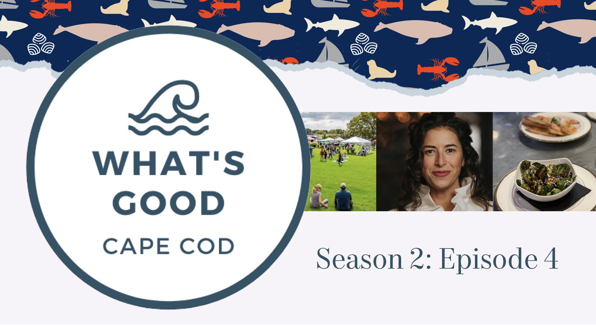 What's Good Cape Cod » Season 2 Episode 4