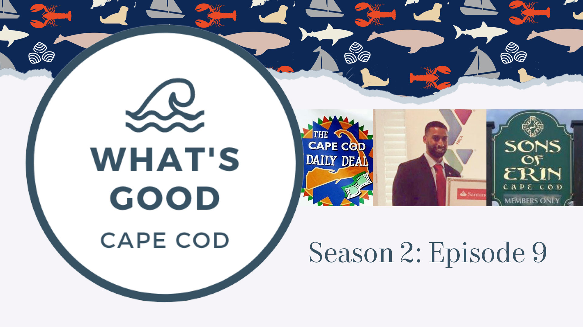 What's Good Cape Cod Season 2 Episode 9 featuring