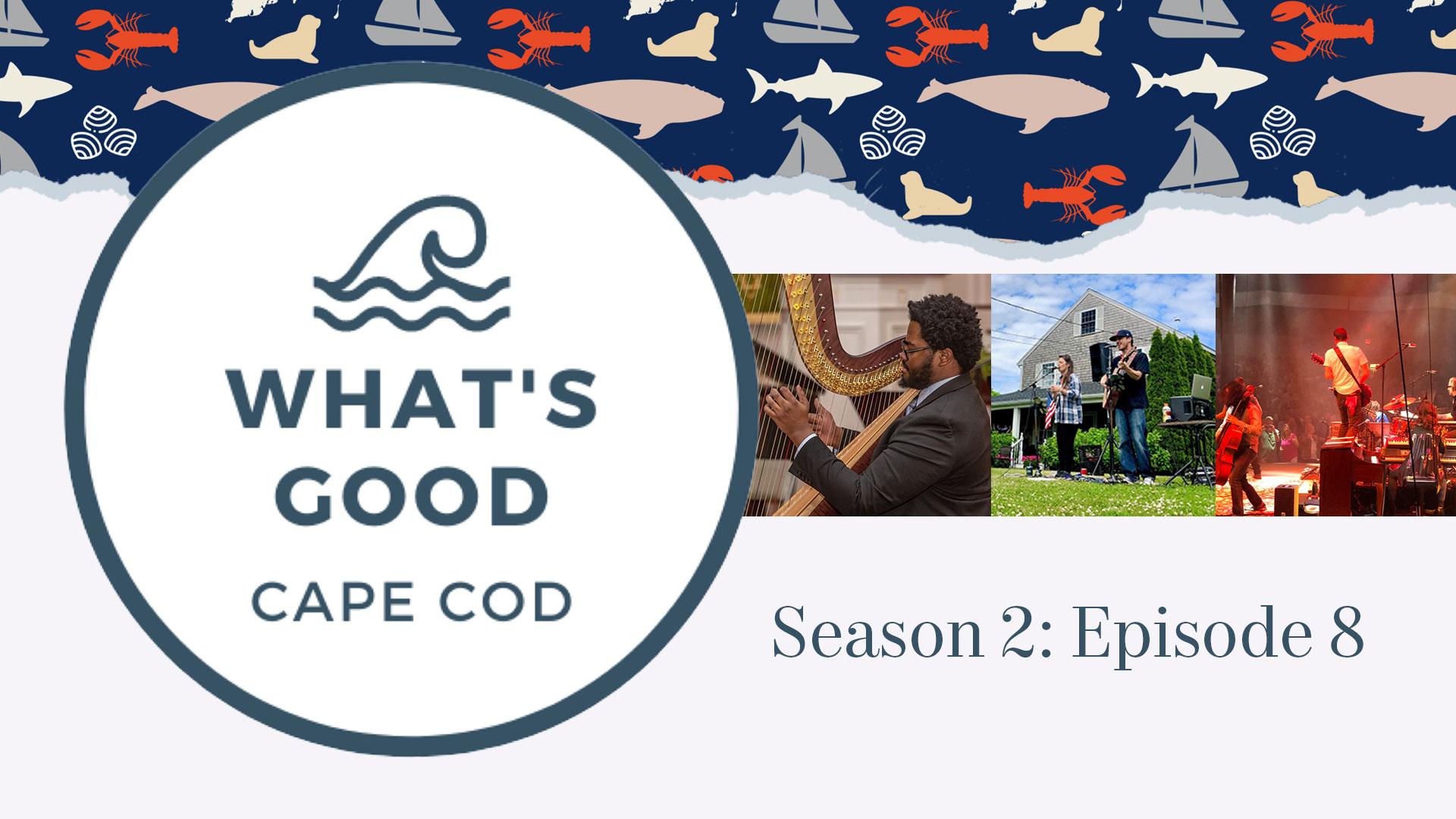 What's Good Cape Cod Season 2 Episode 8